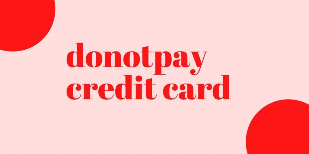DoNotPay Credit Card