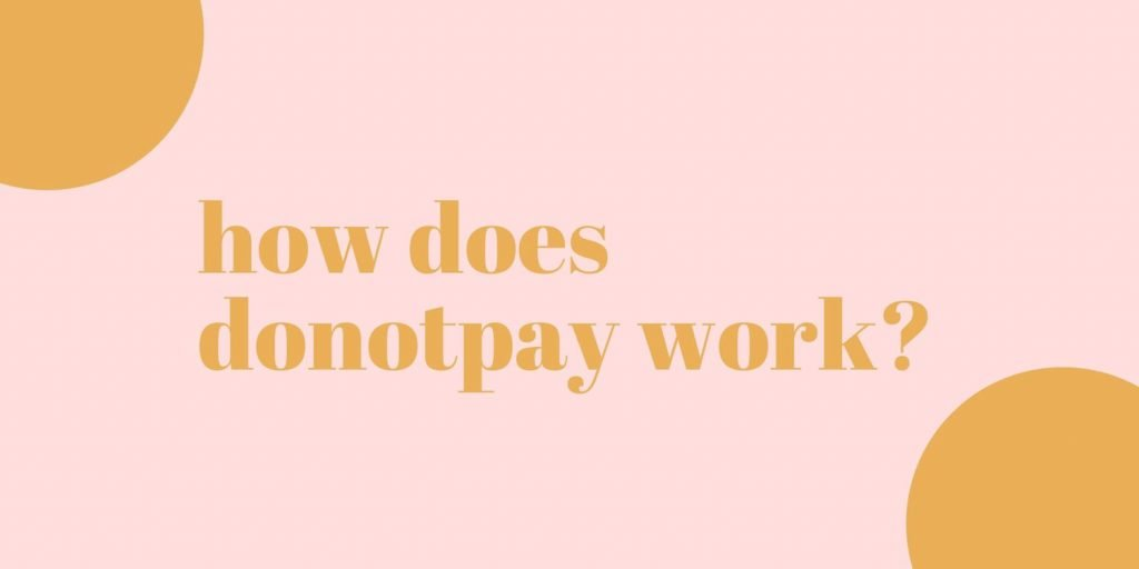 How Does DoNotPay Work?