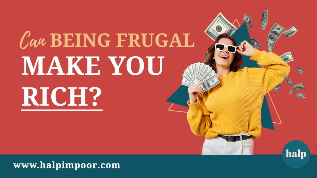 Can Being Frugal Make You Rich?