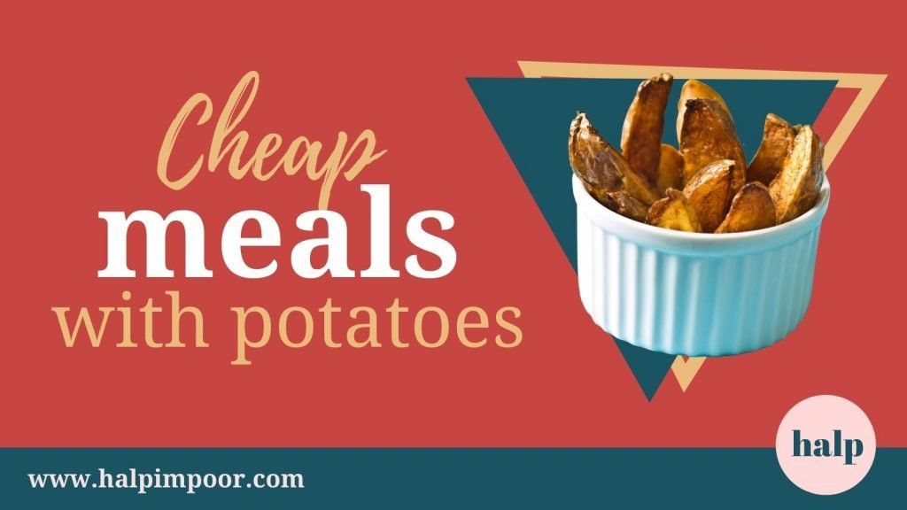 Cheap Meals With Potatoes